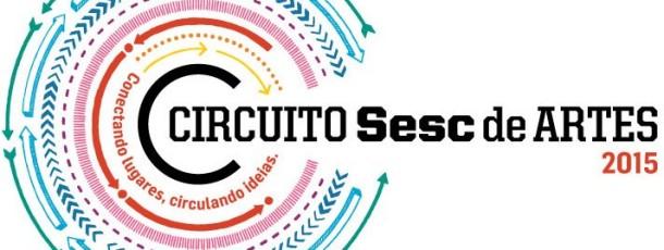 CIRCUITO SESC DE ARTES 2015